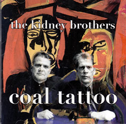 Kidney Brothers: Coal Tatoo (Recommended Records)