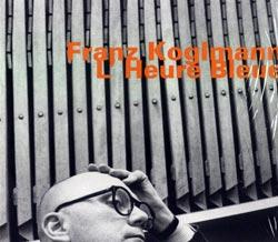 Koglmann, Franz: L'Heure Bleue (Hatology)