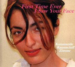 Kommando Raumschiff Zitrone: First Time Ever I Saw Your Face (Quincunx Sound Recordings)