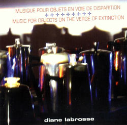 Labrosse, Diane : Musique Pour Objets en Voie de Disparition <i>[Used Item]</i>