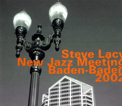 Lacy, Steve: at the New Jazz Meeting Baden-Baden 2002