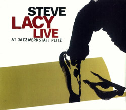 Lacy, Steve: Live at Jazzwerkstatt Peitz
