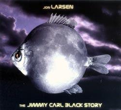 Larsen, Jon: The Jimmy Carl Black Story