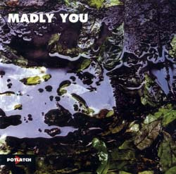 Lazro / Zingaro / Leandre / Loves: Madly You (Potlatch)