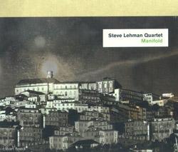 Lehman Quartet, Steve : Manifold (Clean Feed)