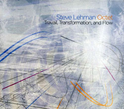 Lehman, Steve: Travail, Transformation and Flow (Pi Recordings)
