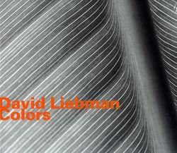 Liebman, David: Colors - Solo Tenor Saxophone