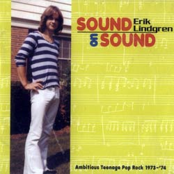 Lindgren, Erik: Sound On Sound: Ambitious Teenage Pop Rock 1973 - 1974 <i>[Used Item]</i> (Arf! Arf!)