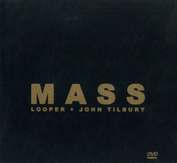Looper / Tilbury, John: MASS [DVD] (Esquilo Records)