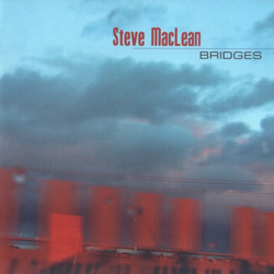 MacLean, Steve: Bridges (Recommended Records)