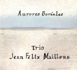 Mailloux, Jean Felix Trio: Aurores Boreales (Malasartes)