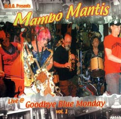 Mambo Mantis: Live at Goodbye Blue Monday Volume 1 (W.O.O. Music)