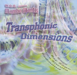 W.O.O. presents Mambo Mantis: Transphonic Dimensions