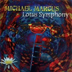 Marcus, Michael: Lotus Symphony (Not Two Records)