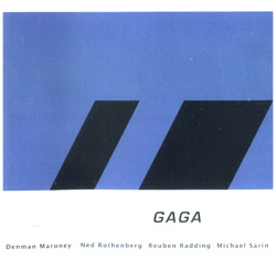 Maroney Quartet, Denman : Gaga