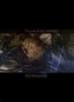 Martusciello, Elio: To Extend the Visibility [PAL DVD]