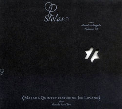 Masada Quintet Featuring Joe Lovano: Stolas: The Book Of Angels Volume 12 (Tzadik)