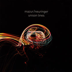 Mazur / Neuringer: Unison Lines (Not Two Records)