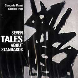 Mazzu, Giancarlo / Luciano Troja: Seven Tales About Standards <i>[Used Item]</i>