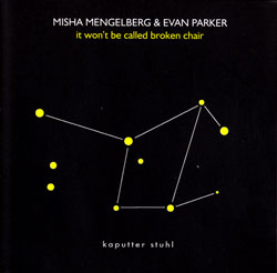 Mengelberg, Misha / Evan Parker: It won't be called Broken Chair (psi)