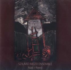 Mezei Ensemble, Szilard: Nad / Reed