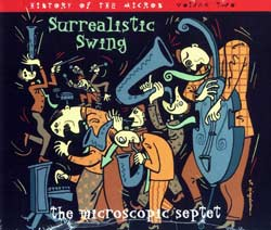 Microscopic Septet, The: History of the Micros, Volume 2: Surrealistic Swing