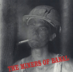 Miners Of Banal: Miners Of Banal, The (ReR/SLAG AX99)