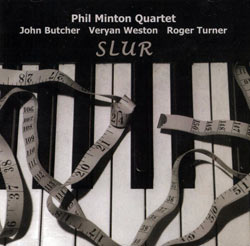 Minton Quartet, Phil: Slur