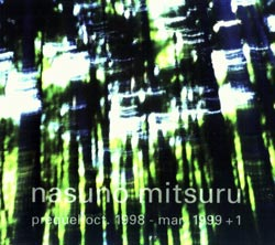 Mitsuru, Nasuno : Prequel October 1998 - March 1999 + 1 (Doubtmusic)