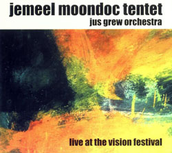 Moondoc Tentet, Jemeel / Jus Grew Orchestra: Live at the Vision Festival 2001 (Ayler)