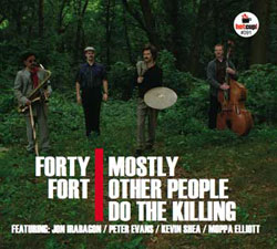Mostly Other People Do The Killing: Forty Fort (Hot Cup Records)