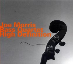 Morris, Joe Bass Quartet: High Definition (Hatology)