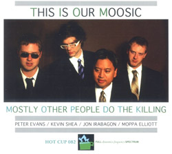 Mostly Other People Do the Killing: This Is Our Moosic (Hot Cup Records)