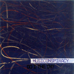 Musiconspiracy (Kochan / Fonda / Hautzinger / Ogrim) : Do I The In? (Not Two Records)