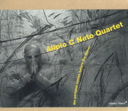 Neto Quartet, Alipio C.: The Perfume Comes Before The Flower (Clean Feed)