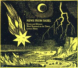 News From Babel: Sirens and Silences / Work Resumed on the Tower / Letters Home (Recommended Records)