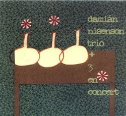 Nisenson, Damian Trio +3: En concert (Malasartes)