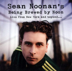 Noonan, Sean : Being Brewed by Noon Live From New York And Beyond [CD + DVD] <i>[Used Item]</i> (Institute For Electronic Arts)