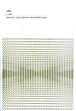 Alva Noto & Ryuichi Sakamoto with Ensemble Modern: Utp (Raster-Noton)