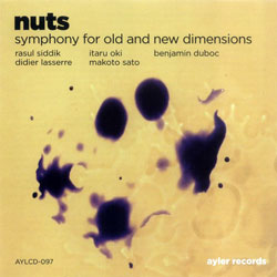 Nuts (Duboc / Siddik / Oki / Lasserre / Sato): Symphony for Old and New Dimensions (Ayler)