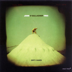 O'Gallagher, John Trio: Dirty Hands (Clean Feed)