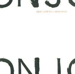 ONJO: Otomo Yoshihide's New Jazz: LIVE Vol.1 series circuit