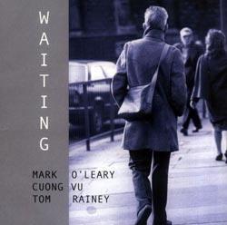 O'Leary, Mark / Cuong Vu / Tom Rainey: Waiting (LEO)
