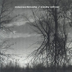 Oliver, Cody: Microclimate (House Leek Audio)