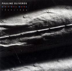 Oliveros, Pauline: Electronic Works 1965 - 1966 (Paradigm)