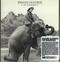 Oliveros, Pauline: The Wanderer (Important Records)