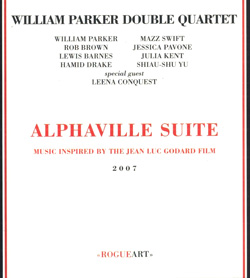 Parker, William Double Quartet: Alphaville Suite: Music Inspired by the Jean Luc Godard film (RogueArt)