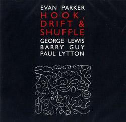 Parker, Evan: Hook, Drift & Shuffle