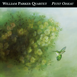 Parker, William Quartet: Petit Oiseau