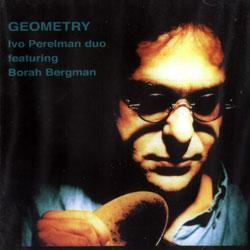 Perelman, Ivo Duo Featuring Borah Bergman: Geometry (Leo)